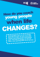 How do you coach young people when life changes