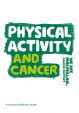 The Importance Physical Activity For People Living With And Beyond Cancer