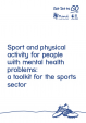 Sports and Physical Activity for people with mental health problems: a toolkit for the sports sector