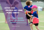Active Lives Children and Young People Survey - Attitudes Towards Sport and Physical Activity
